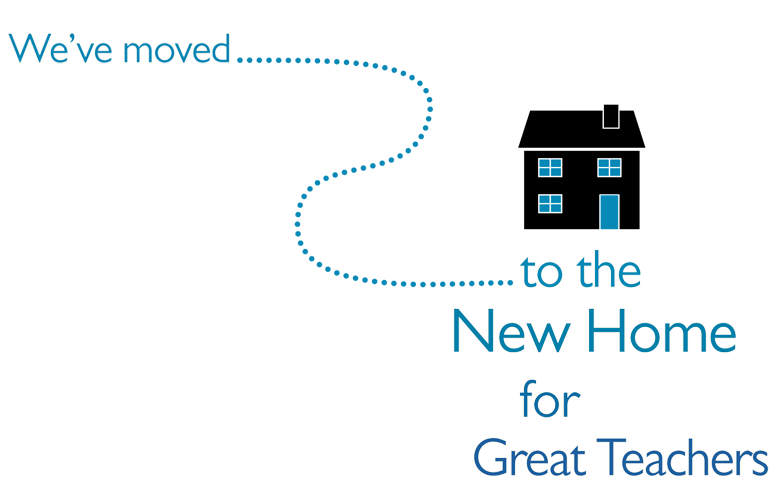 We've moved...to the New Home for Great Teachers